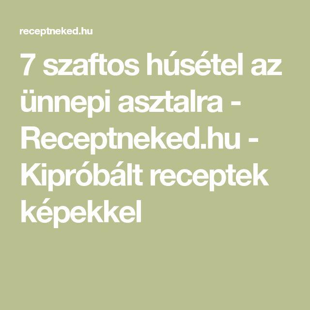 7 szaftos húsétel az ünnepi asztalra - Receptneked.hu - Kipróbált receptek képekkel