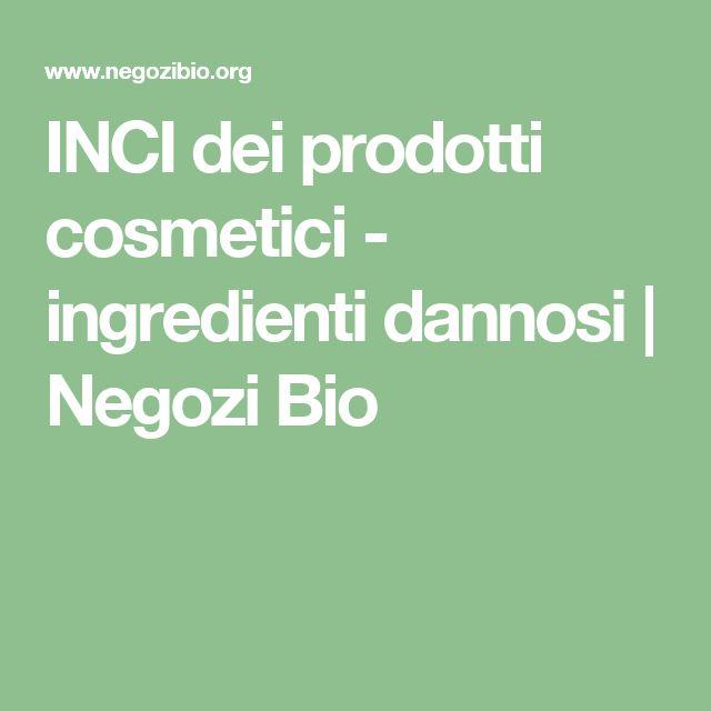 INCI dei prodotti cosmetici - ingredienti dannosi   Negozi Bio