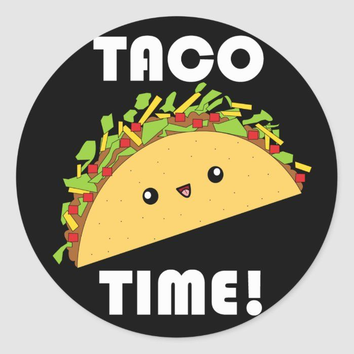 Cute Kawaii Taco Time Stickers Zazzle Com In 2021 Taco Time Taco Images Taco Pictures