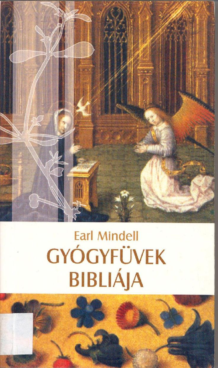http://issuu.com/archive-x/docs/earl_mindell_-_gy__gyf__vek_bibli__/1  Gyógyfüvek bibliája - Earl Mindell