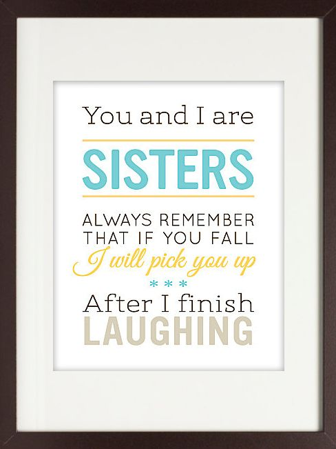 The sweetest (and truest) sister art prints!