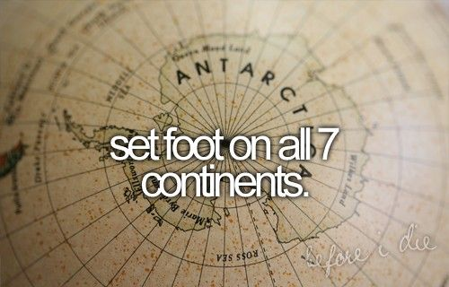take me awayOneday, North America, South America, Before I Die, Life Goals, Challenges Accepted, The Buckets Lists, Sets Foot, World Travel