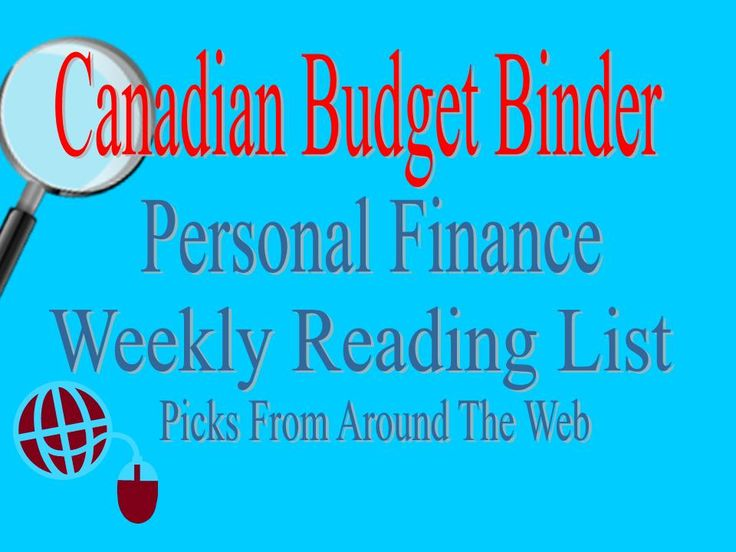 Canadian Budget Binder-Personal Finance Weekly Reading List #2
