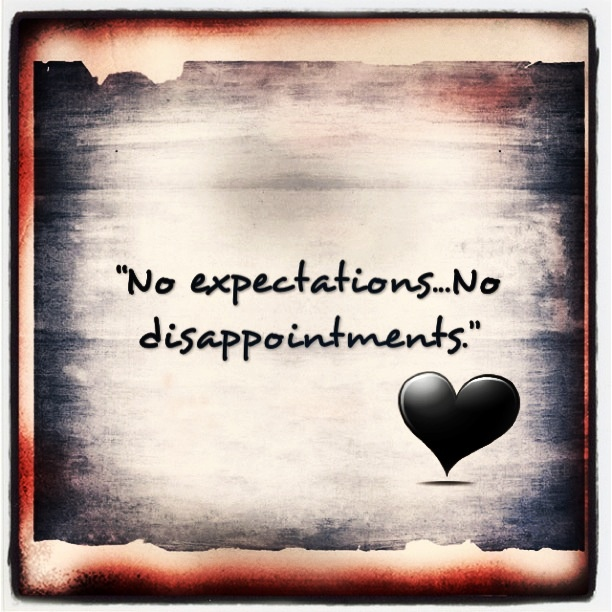 Image result for no expectations no disappointments
