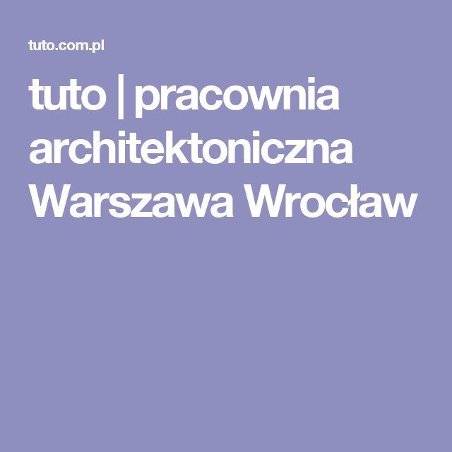 tuto | pracownia architektoniczna Warszawa Wrocław