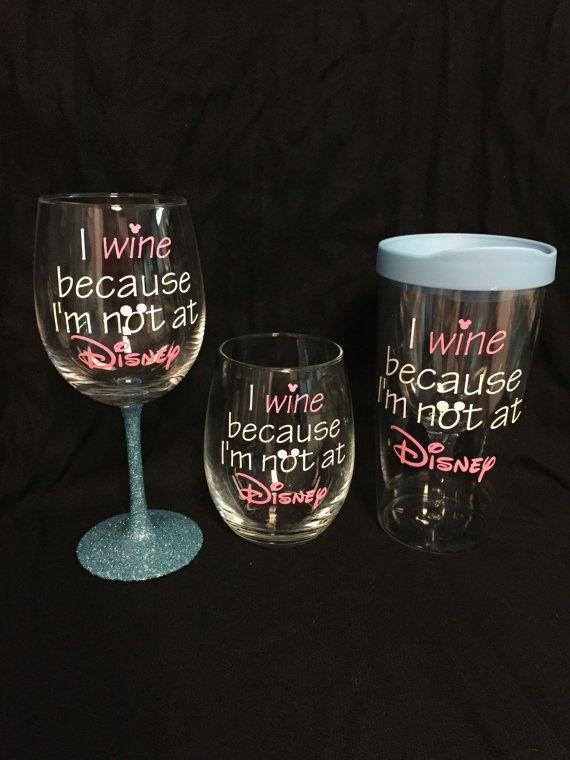 Ik wijn want ik niet op Disney wijn glas, stemless of Vino2Go wijn tuimelaar ben