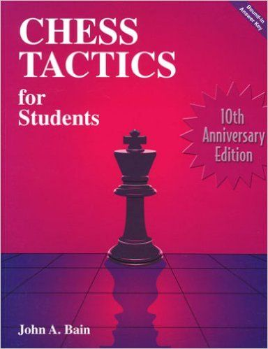 Chess Tactics for Students: Amazon.co.uk: John A. Bain: 9780963961402: Books