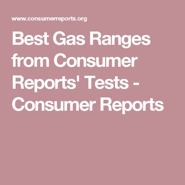 Best Gas Ranges from Consumer Reports' Tests - Consumer Reports