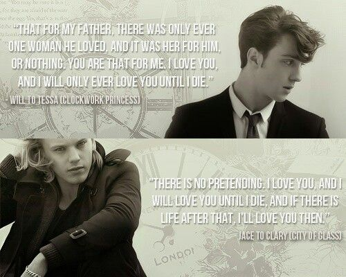 THE MORTAL INSTRUMENTS by Cassandra Clare| Will Herondale from The Infernal Devices on the top and Jace Herondale from The Mortal Instruments on the bottom. Will's quote is from Clockwork Princess and Will's quote is from City of Glass.
