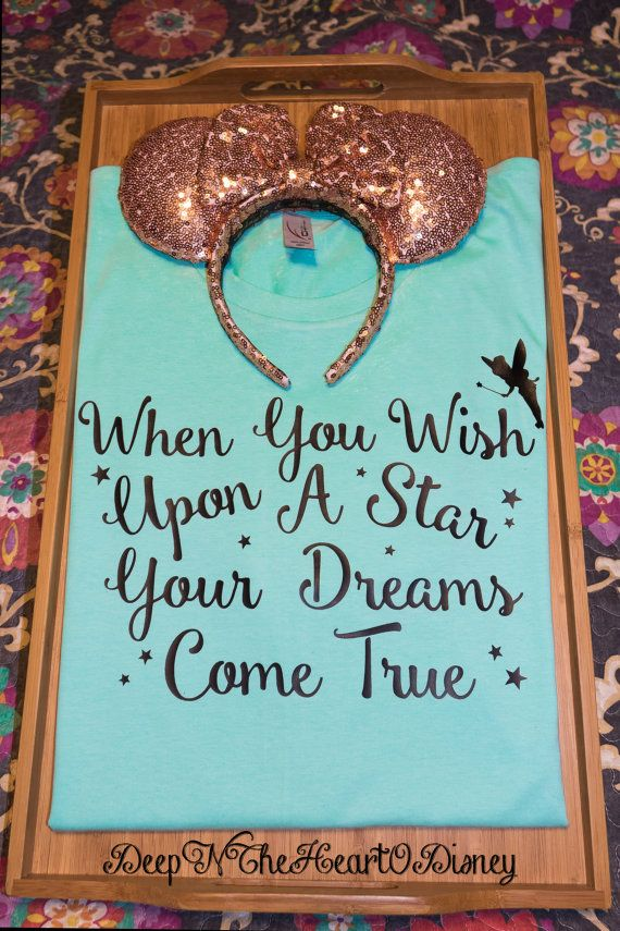 When You Wish Upon a Star - Disney Quote T-Shirt great for Disneyland or Disney World Vacation!  Etsy listing at https://www.etsy.com/listing/265213881/when-you-wish-upon-a-star-disney-quote