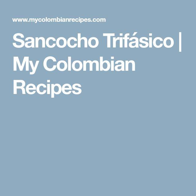 Sancocho Trifásico   My Colombian Recipes