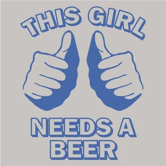 Camiseta cerveza gracioso esta chica necesita una por foultshirts