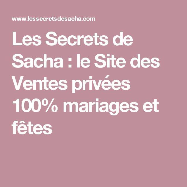 Les Secrets de Sacha : le Site des Ventes privées 100% mariages et fêtes