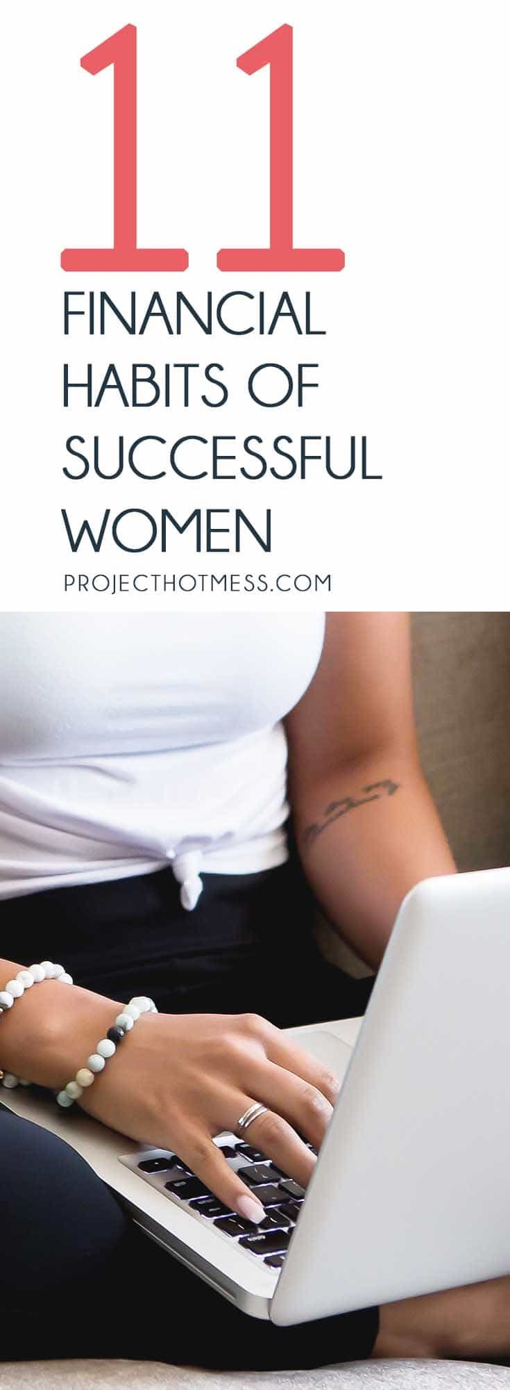 Being successful means a lot of things. Being savvy when it comes to personal finance is a must, including these Financial Habits of Successful Women.