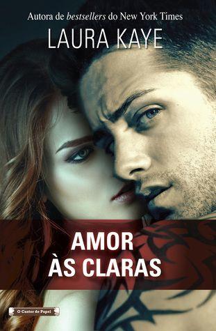 Sinfonia dos Livros: Opinião | Amor às Claras | Laura Kaye