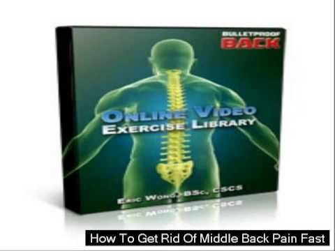 How To Get Rid Of Middle Back Pain Fast