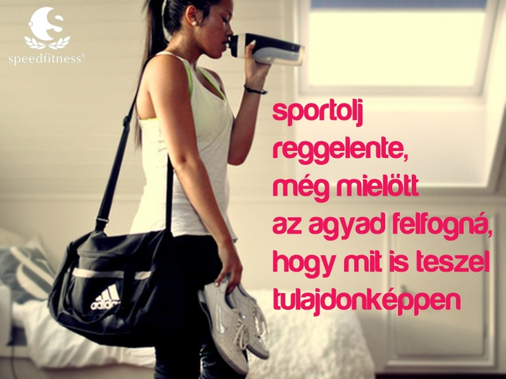 Sportolj reggelente :))