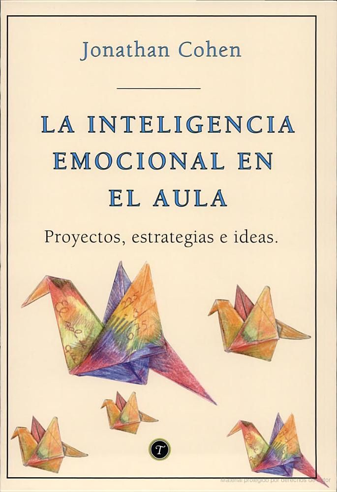La Inteligencia emocional en el aula: Proyectos, estrategias e ideas