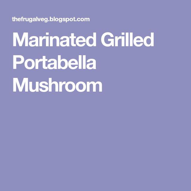 Marinated Grilled Portabella Mushroom