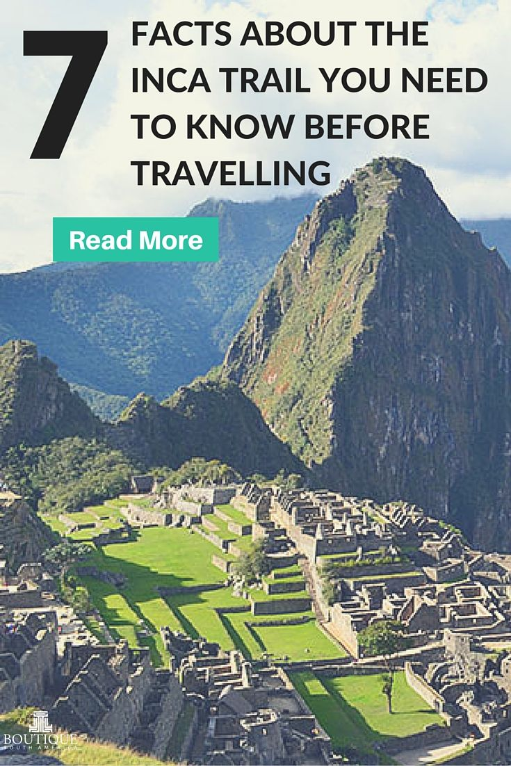 Read more on 7 Facts About the Inca Trail You Need to Know Before Travelling: http://www.boutiquesouthamerica.com.au/blog/7-facts-about-the-inca-trail-you-need-to-know-before-travelling/
