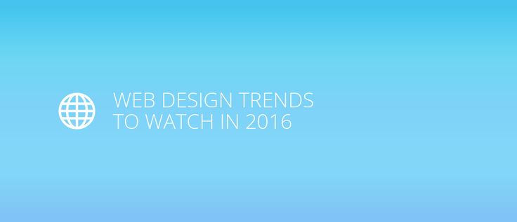 Web design trends to watch in 2016