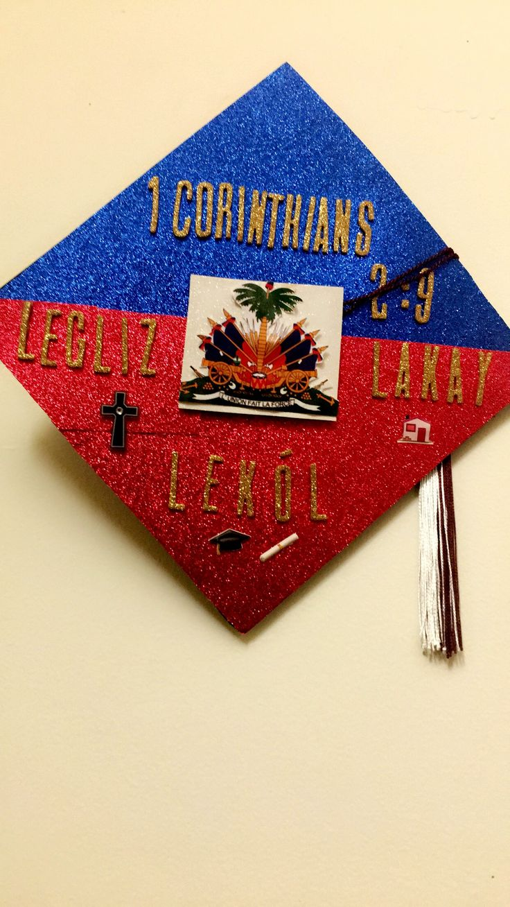 Haitian Flag Graduation Cap DIY I can not believe I made this cap myself. I was so nervous because I thought it would turn out to be bad
