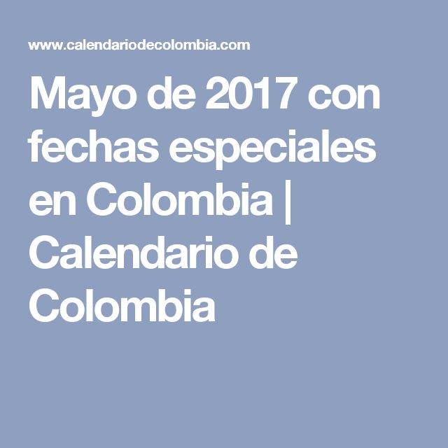 Mayo de 2017 con fechas especiales en Colombia | Calendario de Colombia