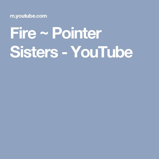 Fire ~ Pointer Sisters - YouTube