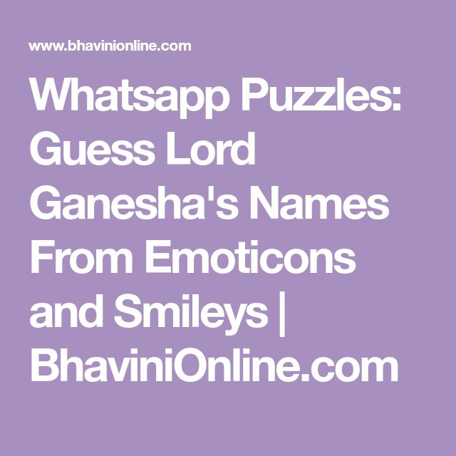 Whatsapp Puzzles: Guess Lord Ganesha's Names From Emoticons and Smileys | BhaviniOnline.com