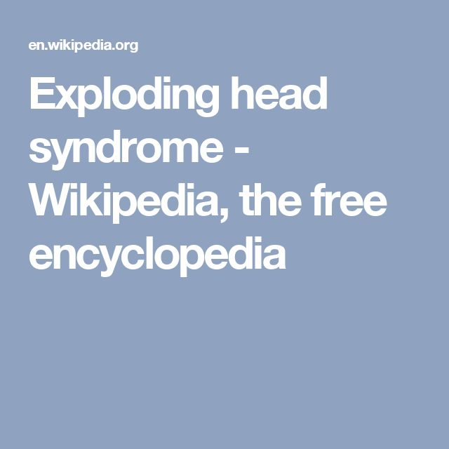Exploding head syndrome - Wikipedia, the free encyclopedia