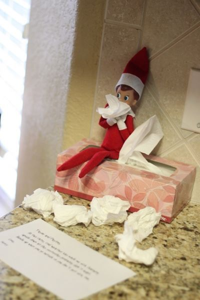Elf on a Shelf - Caught a cold from traveling back & forth to the North Pole / a cute idea with a sad note if the child did something bad the day before!