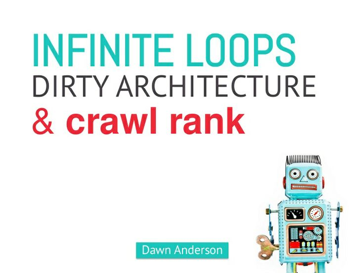 Infinite Loops Dirty Architecture And Too Many Indexed URLs by Dawn Anderson #BrightonSEO 2014