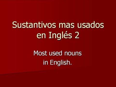 Sustantivos en ingles 2, palabras mas usadas en Inglés / leccion 5