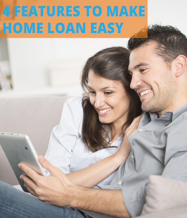 These 4 Features Will Make Your Home Loan Easy