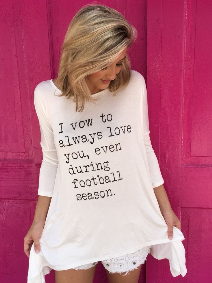 I vow to always love you, even during football season. NOW AVAILABLE! S-L, super soft and comfy.