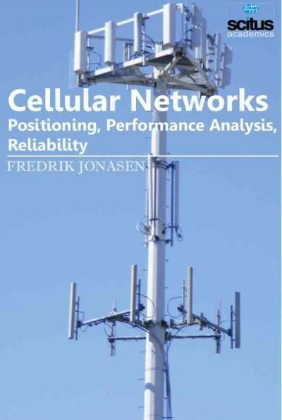 Cellular Networks: Positioning, Performance Analysis, Reliability