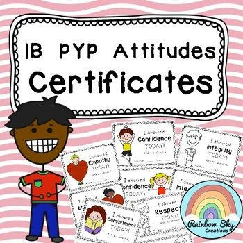 IB PYP Attitudes - Certificates. Included in the set are 24 coloured certificates as well as black and white versions. Each certificate has a version for boys and girls to help reinforce the 12 PYP attitudes. ~ Rainbow Sky Creations ~