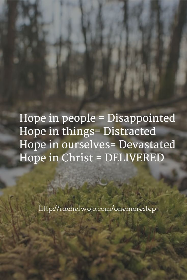 It is so easy to be disappointed in people. If you've lived a day, then you know that people will disappoint. But I was reminded of this quote this morning. When I rest my hope in Jesus, then I don't have to worry about what people do. #onemorestep http://rachelwojo.com/onemorestep