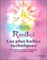 Reiki - Les Plus Belles Techniques - Walter Lübeck & Frank Arjava Petter - Librairie Bien-être/Reiki - http://www.sentiersdubienetre.com/nouveautes-1/reiki-les-plus-belles-techniques-walter-lubeck-frank-arjava-petter.html
