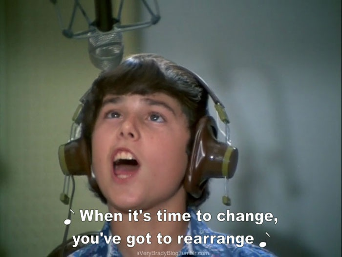 The Brady Bunch...I sing this every time my kids voices crack haha