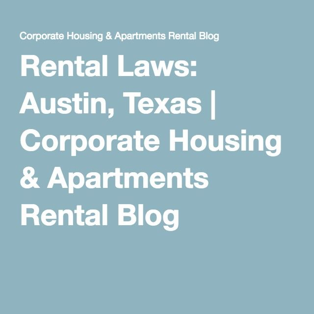 Rental Laws: Austin, Texas | Corporate Housing & Apartments Rental Blog