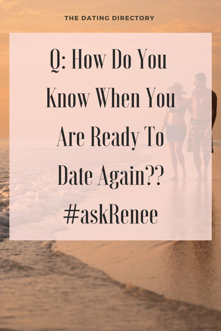 Is it ok to start dating again