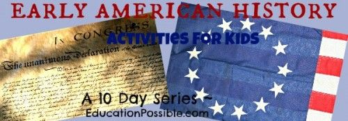 Early American History Activities for Kids a 10 Day Series ~ Education Possible