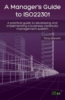 A manager's guide to ISO22301: practical guide to developing and implementing a business continuity management system