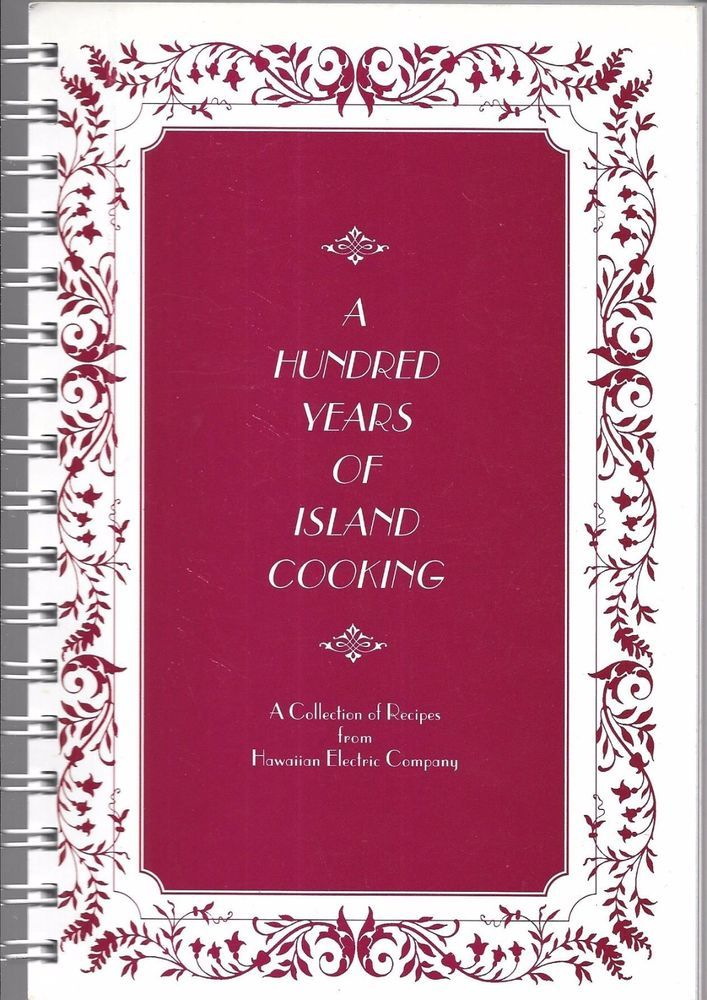 A Hundred Years of Island Cooking Hawaiian Electric Cookbook Spiral Bound Pb