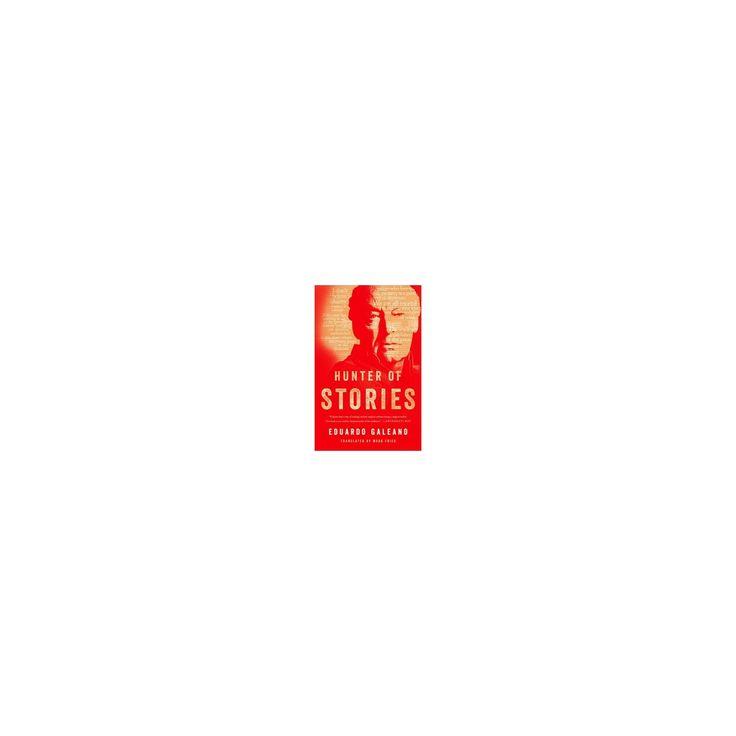 Hunter of Stories (Hardcover) (Eduardo Galeano)