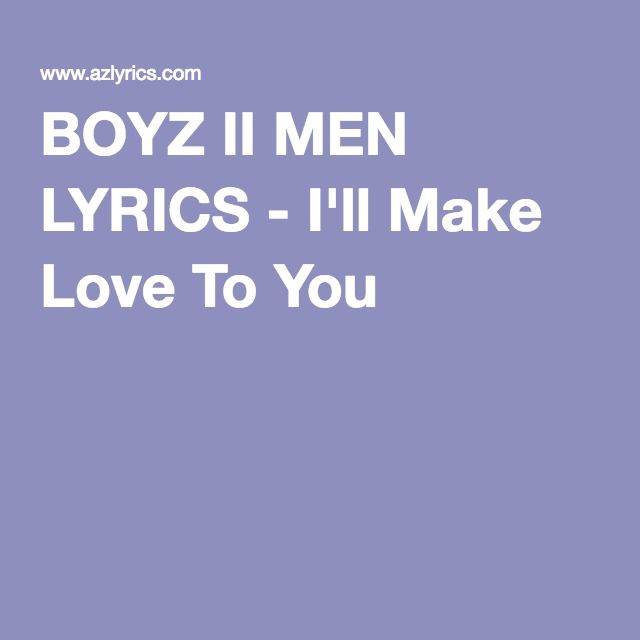 BOYZ II MEN LYRICS - I'll Make Love To You