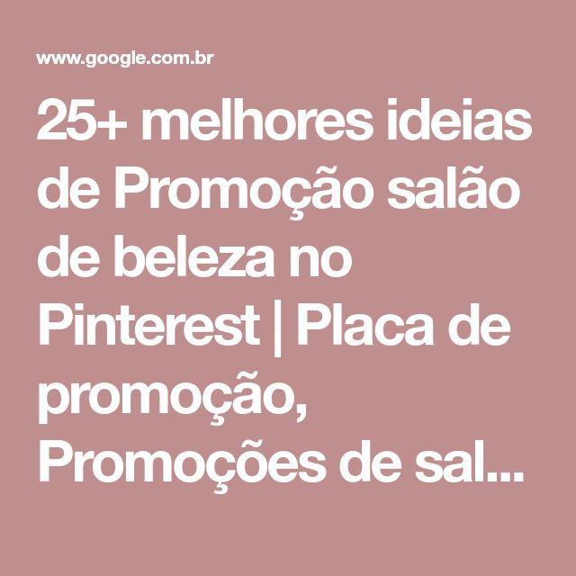25+ melhores ideias de Promoção salão de beleza no Pinterest   Placa de promoção, Promoções de salão e Frases de promoção