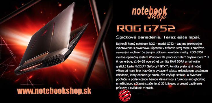 ASUS ROG Gaming Notebook G752 a G552 - Nové herné notebooky Asus ROG s procesormi Intel 6. generácie a s výkonnými grafickými kartami NVIDIA® GeForce® GTX 970M a 950M.