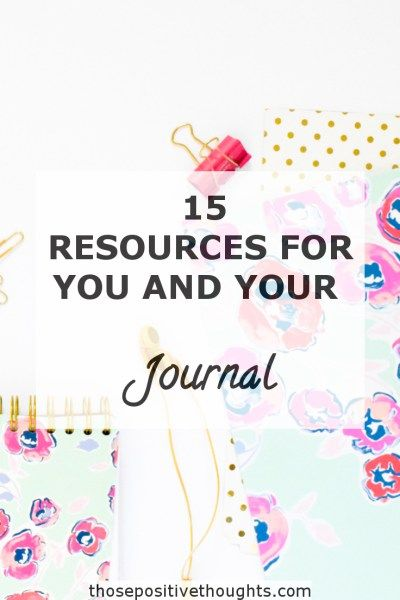 15 Resources For You And Your Journal